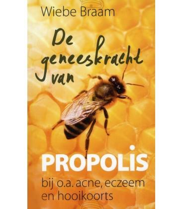 De geneeskracht van propolis door Wiebe Braam