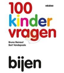 100 Kindervragen, bijen. Door: Bruno Remaut en Bart Vandepoele